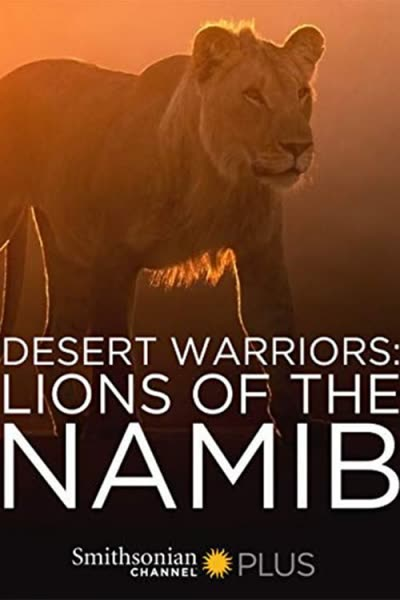 پوستر جنگجویان صحرا: شیرهای نامیب
